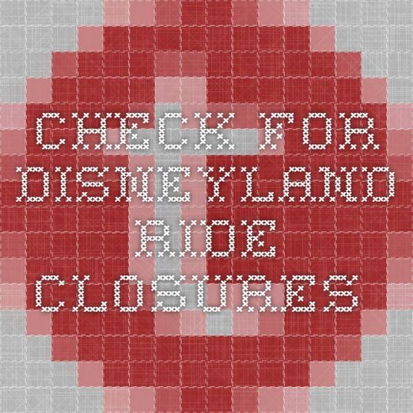 check for disneyland ride closures