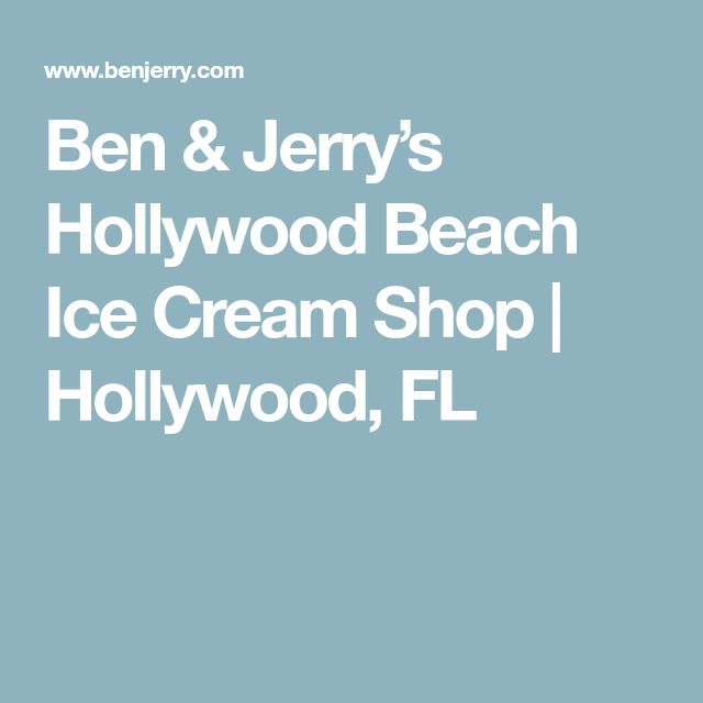 Ben & Jerry's Hollywood Beach Ice Cream Shop | Hollywood, FL