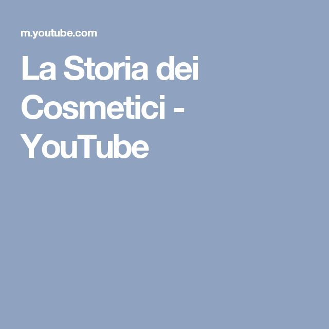 La Storia dei Cosmetici - YouTube