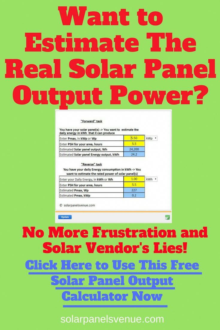 Estimate Fast And Easy The Real Solar Panel Output Power With This Free Solar Pv Output Calculator Calcu With Images Solar Panels Free Solar Panels Solar Panel Calculator