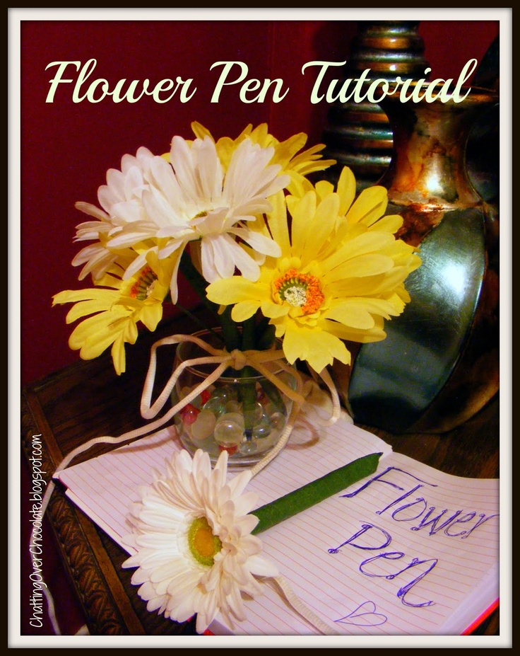 Chatting Over Chocolate: Flower Pen Bouquet Tutorial