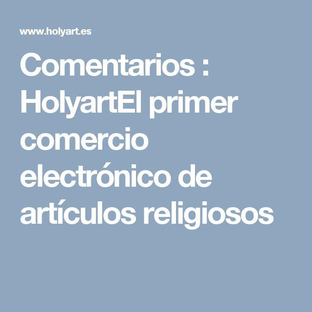 Comentarios : HolyartEl primer comercio electrónico de artículos religiosos