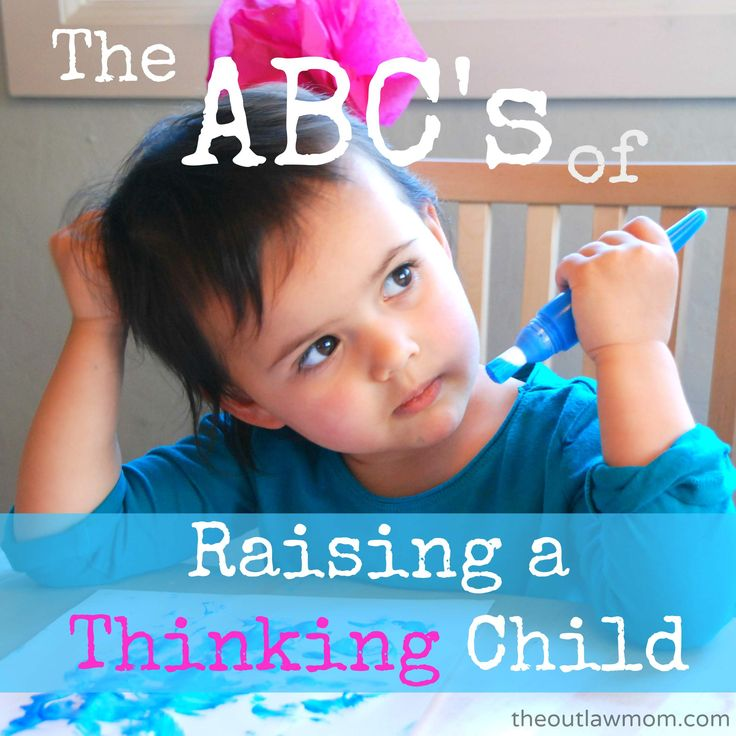 Tips on How To Raise A Child Who Thinks for Him or Herself