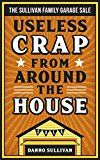 Free Kindle Book -   Useless Crap From Around the House: The Sullivan Family Garage Sale