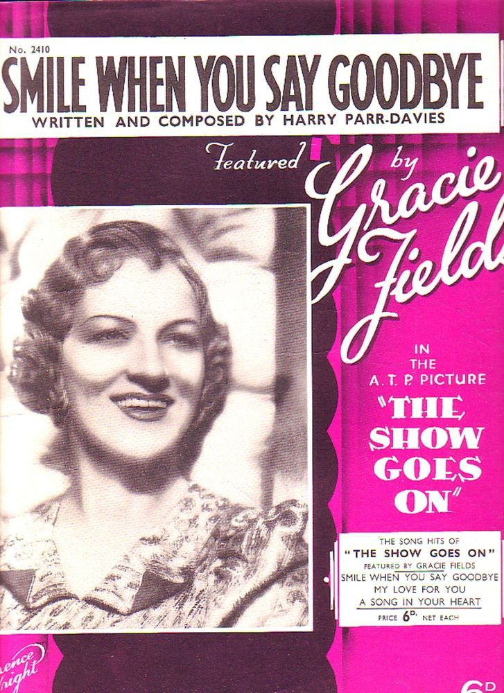 Gracie Fields Smile When You Say Goodbye Sheet music for Piano & Voice 1937