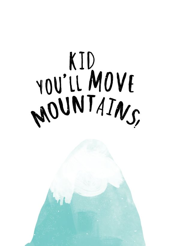 kid you'll move mountains http://catitaillustrations.tictail.com/