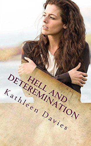 Hell and Determination eBook: Kathleen Davies: Amazon.co.uk: Books