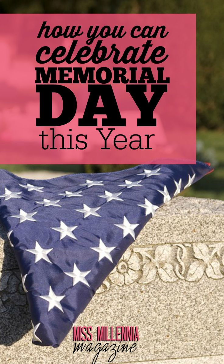 Memorial Day. A federal holiday where we get off of work, school, and any other obligations. But how are you celebrating it?