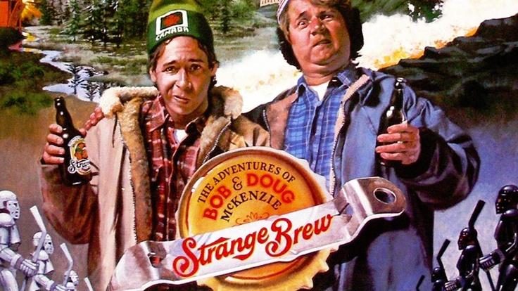 Strange Brew, The Adventures of Bob and Doug McKenzie