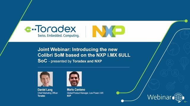 In this guest webinar with NXP, you will be introduced to our new Colibri SoM based on the NXP's power-efficient and cost optimized applications processor – the i.MX 6ULL SoC. Toradex's Colibri iMX6ULL features Wi-Fi and Bluetooth, secure encryption, and a wide range of other interfaces for connecting peripherals such as sensors, GPS, displays and camera sensors. Follow this link to find more information: https://www.toradex.com/webinars/colibri-nxp-imx6ull-system-on-module-introduction