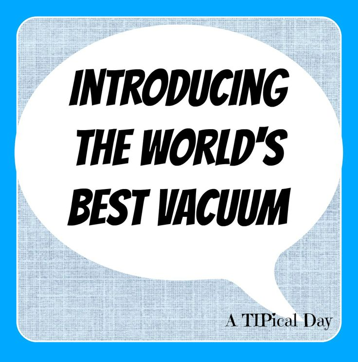 A TIPical Day: World's Best Vacuum