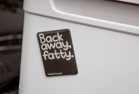 Back Away, Fatty - Fridge Magnet