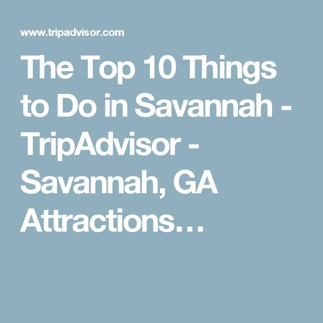 The Top 10 Things to Do in Savannah - TripAdvisor - Savannah, GA Attractions…