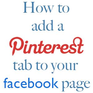How to add a Pinterest tab to your Facebook fan page - wonderful tutorial!
