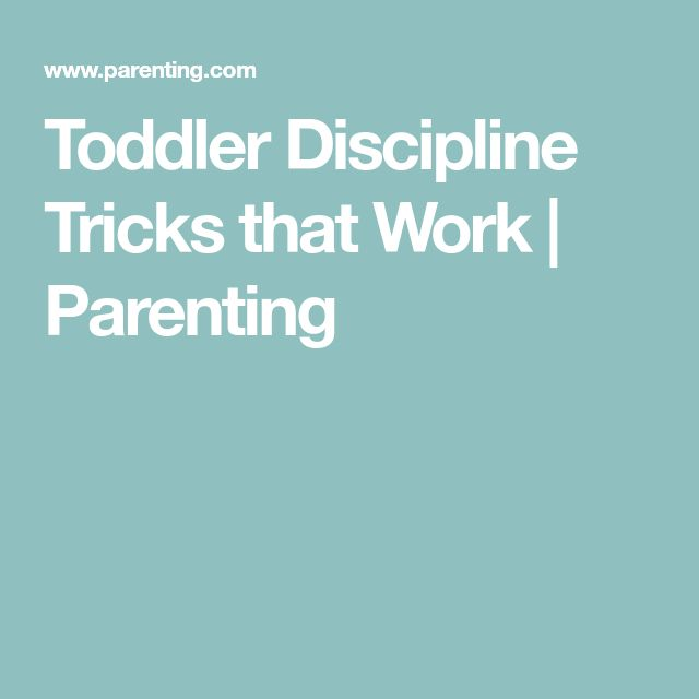 Toddler Discipline Tricks that Work | Parenting