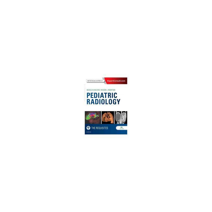 Pediatric Radiology (Hardcover) (M.D. Michele M. Walters & M.D. Richard L. Robertson)