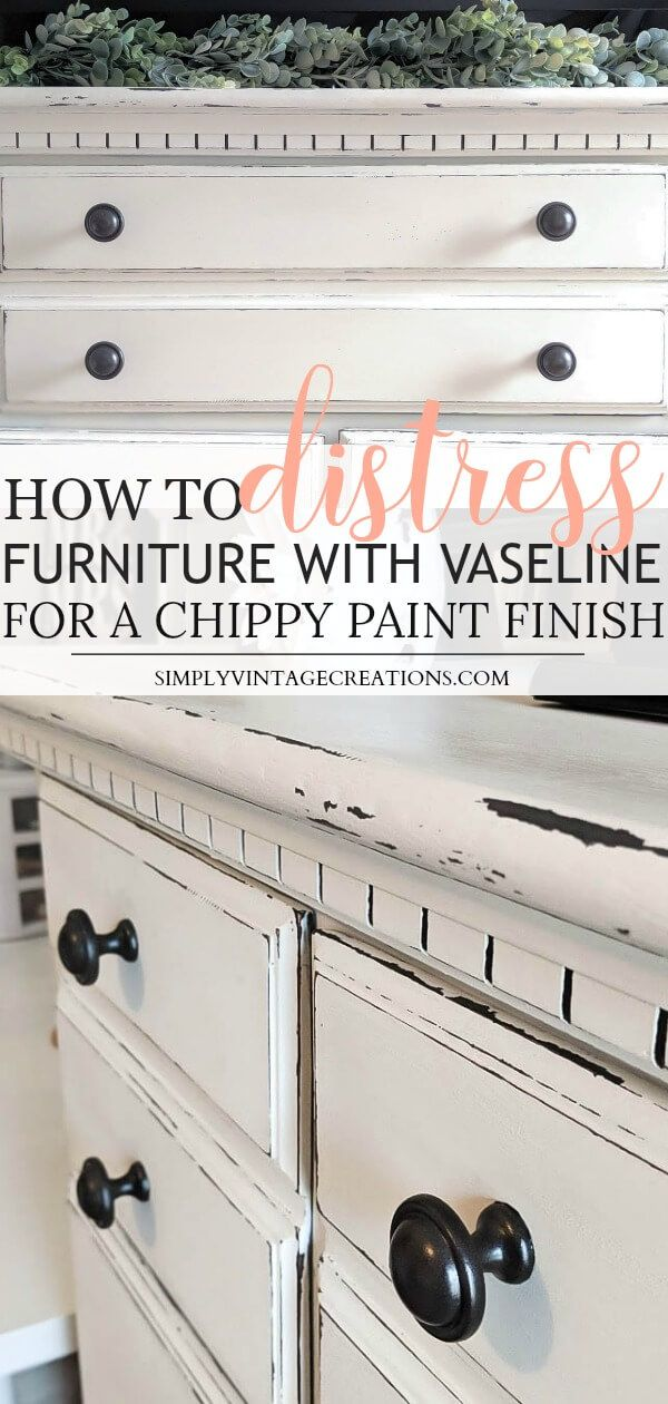 How To Distress Furniture With Vaseline Simply Vintage Diy Furniture Renovation Distressed Furniture Diy Distressed Furniture Painting