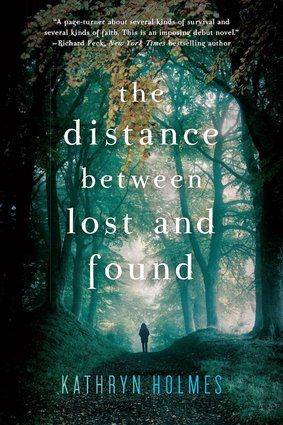 """The Distance Between Lost and Found"" by Kathryn Holmes will grab you from page one"