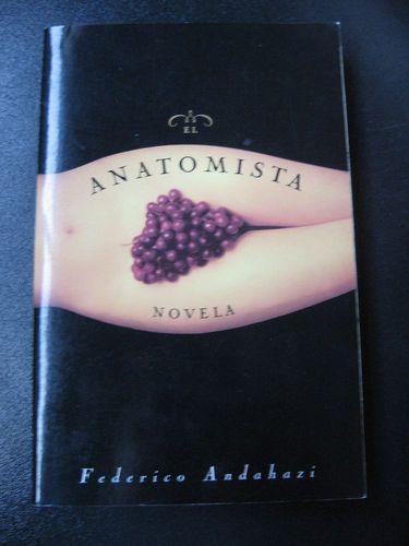 "Federico Andahazi ""El Anatomista"" Paperback Spanish Book Libro en Espanol"