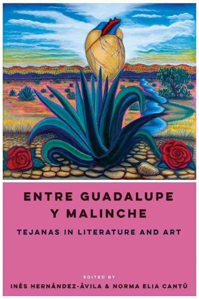 Mexican and Mexican American women have written about Texas and their lives in the state since colonial times. Edited by fellow Tejanas Ines Hernandez-Avila and Norma Elia Cantu, Entre Guadalupe y Mal