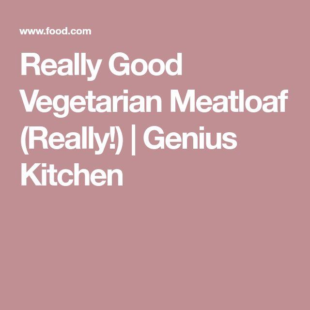 Really Good Vegetarian Meatloaf (Really!) | Genius Kitchen