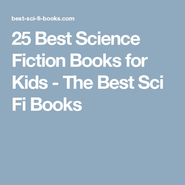 25 Best Science Fiction Books for Kids - The Best Sci Fi Books