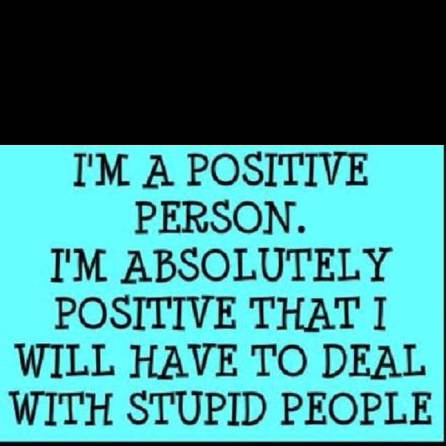 100% positive.