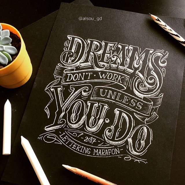 Dreams don't work unless you do.   Догоняю марафон с @u_0026 и @whitefortype #u_fortype #u_fortype_18