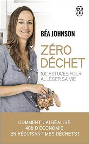 Zéro déchet: Amazon.co.uk: Béa Johnson, Laure Motet: 9782290095140: Books