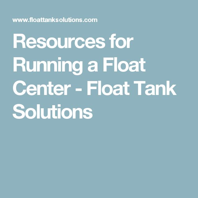 Resources for Running a Float Center - Float Tank Solutions