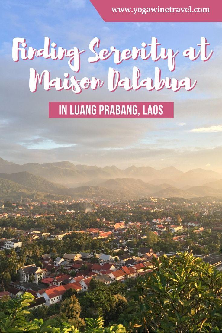 Yogawinetravel.com: Finding Serenity at Maison Dalabua in Luang Prabang, Laos