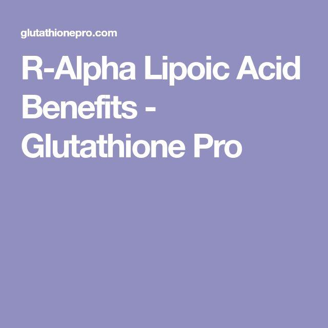 R-Alpha Lipoic Acid Benefits - Glutathione Pro