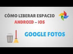 Cómo Liberar Espacio de tu Móvil Android - IOS con Google Fotos - YouTube
