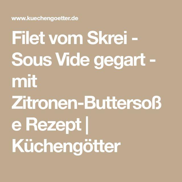 Filet vom Skrei - Sous Vide gegart - mit Zitronen-Buttersoße Rezept   Küchengötter