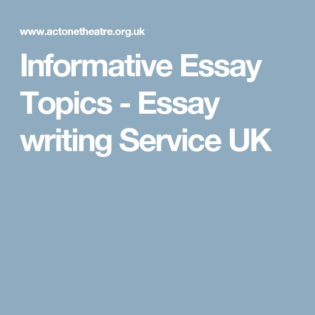 Informative Essay Topics  Essay Writing Service Uk  Writing