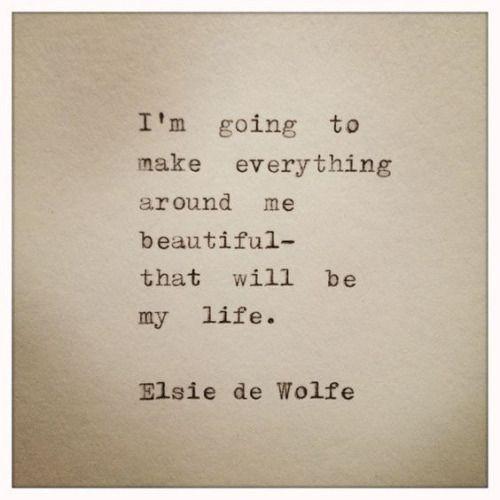 I'm Going To Make Everything Around Me Beautiful  ||