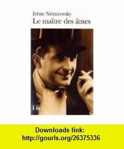 Maitre des Ames (French Edition) (9780320073083) Irene Nemirovsky , ISBN-10: 0320073084  , ISBN-13: 978-0320073083 ,  , tutorials , pdf , ebook , torrent , downloads , rapidshare , filesonic , hotfile , megaupload , fileserve