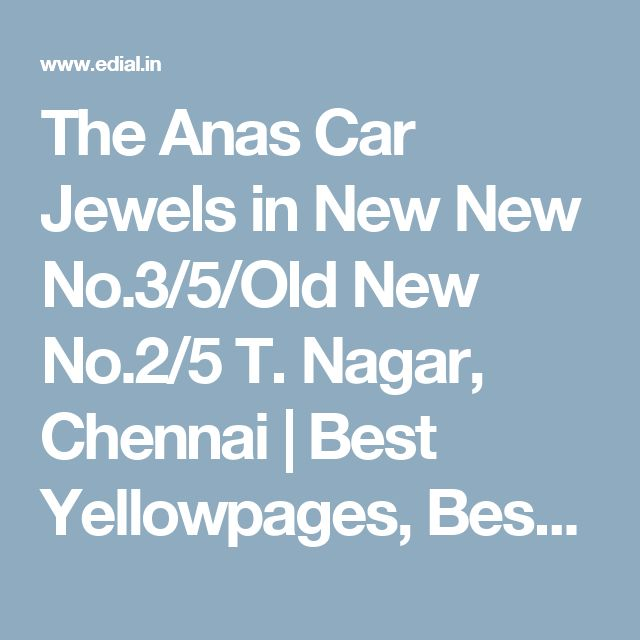 The Anas Car Jewels in New New No.3/5/Old New No.2/5 T. Nagar, Chennai | Best Yellowpages, Best Car Accessories, India