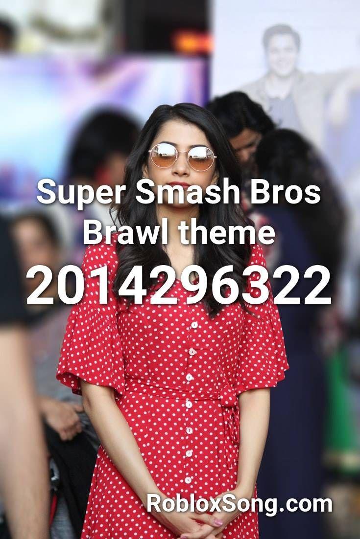 Super Smash Bros Brawl Theme Roblox Id Roblox Music Codes En 2020