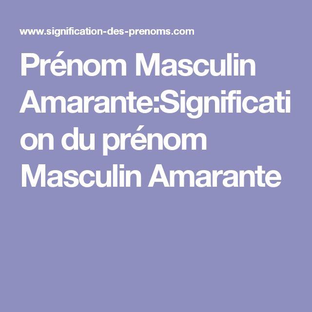 Prénom Masculin Amarante:Signification du prénom Masculin Amarante