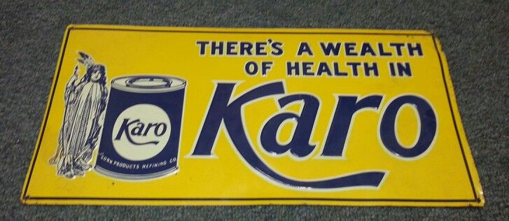 1920s Painted Tin There S A Wealth Of Health In Karo Corn Syrup Sign Tech Company Logos Signs Company Logo