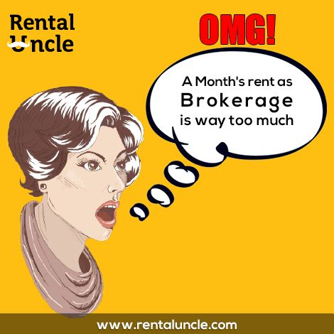 Already running out of money and still need to pay a month's rent as brokerage? Not anymore with Rental Uncle.
