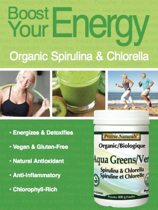 Boost Your Energy! Organic Spirulina & Chlorella from Prairie Naturals. www.prairienaturals.ca