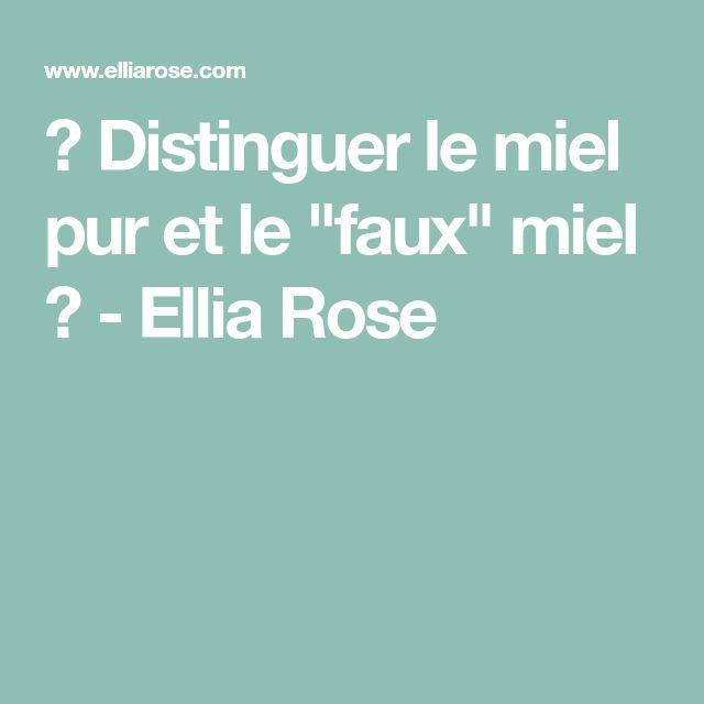 """✰ Distinguer le miel pur et le """"faux"""" miel ✰ - Ellia Rose"""