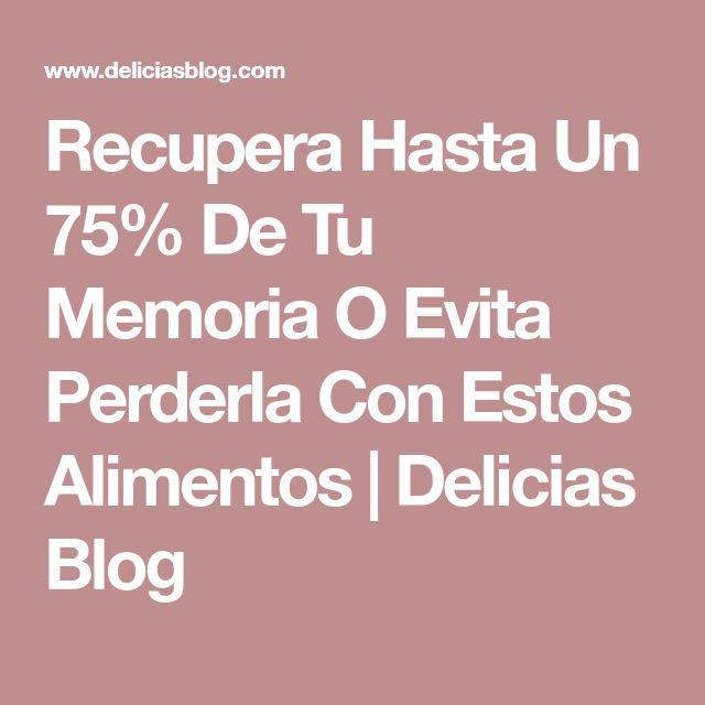 Recupera Hasta Un 75% De Tu Memoria O Evita Perderla Con Estos Alimentos | Delicias Blog
