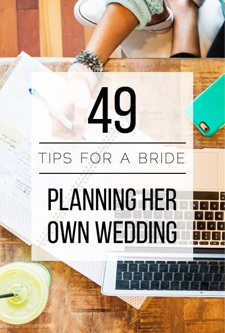 49 Tips for a Bride Planning Her Own Wedding