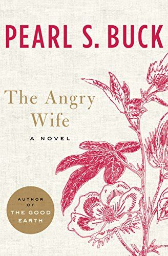 The Angry Wife: A Novel by Pearl S. Buck https://www.amazon.com/dp/B00CLVB9NI/ref=cm_sw_r_pi_dp_x_yp-TzbG8XHRJM