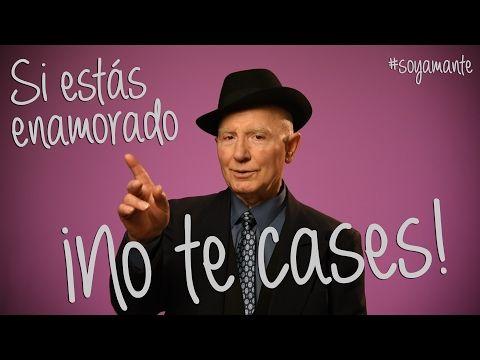 SI ESTÁS ENAMORADO ¡NO TE CASES! - YouTube