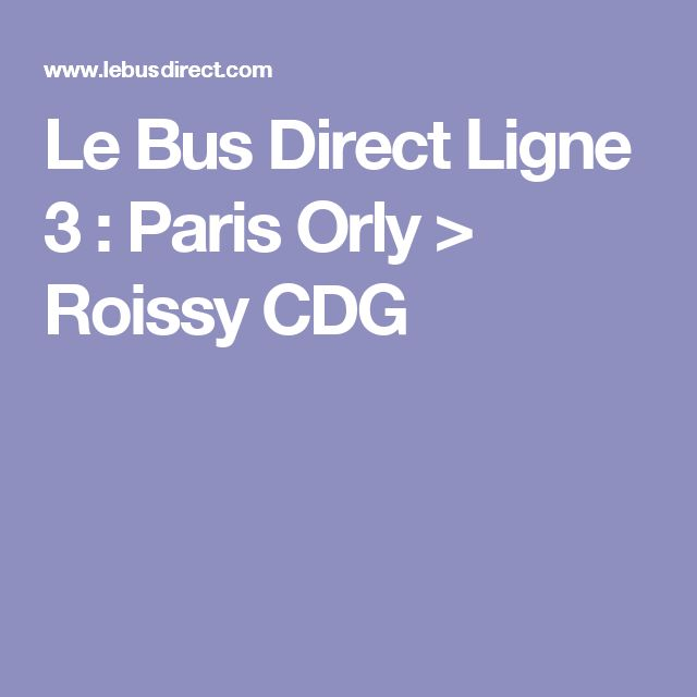 Le Bus Direct Ligne 3 : Paris Orly > Roissy CDG