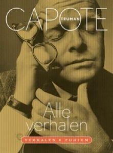Alle Verhalen, Truman Capote (uitgeverij Podium, 2017) http://iboek.weebly.com/recensies/alle-verhalen-truman-capote